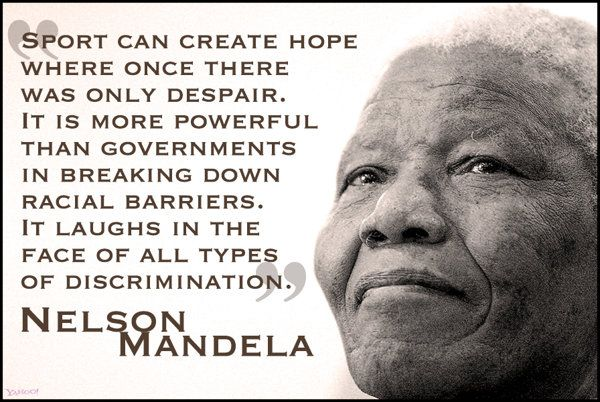 Nelson Mandela Sport Has The Power To Change The World Sports