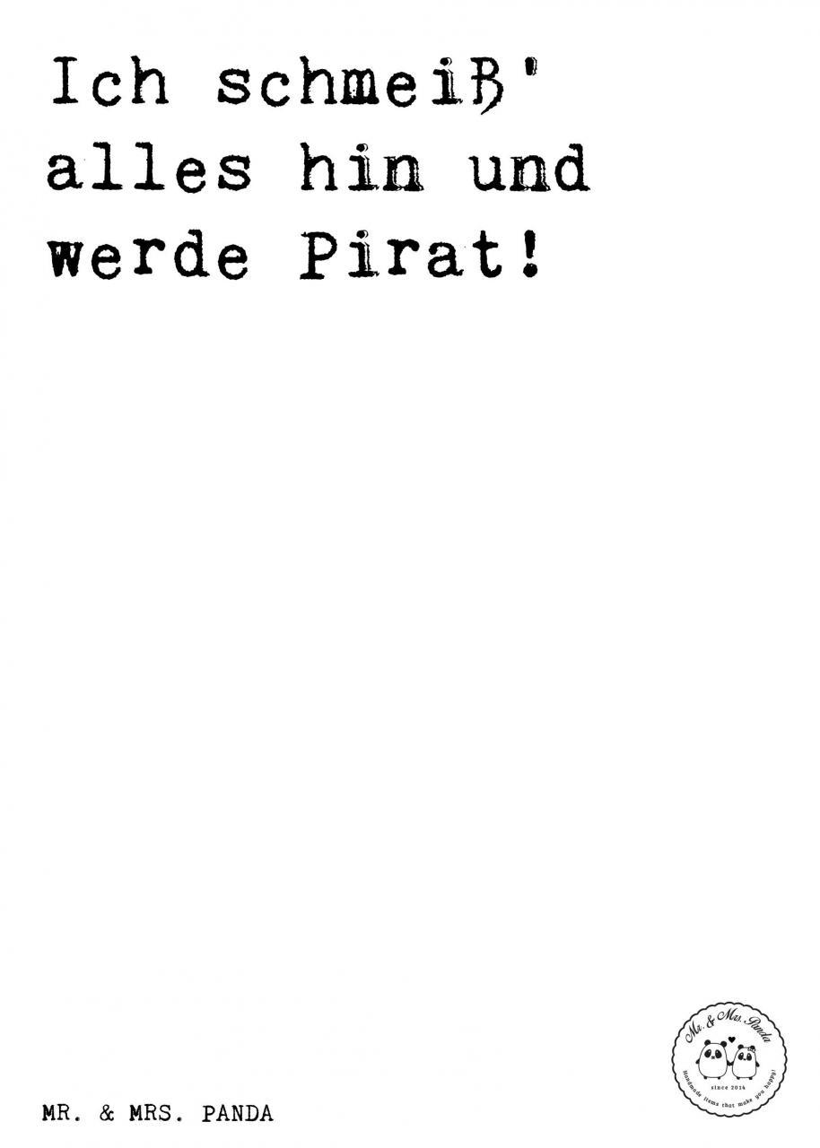 Spruch Ich Schmeis Alles Hin Und Werde Pirat Spruche Zitat
