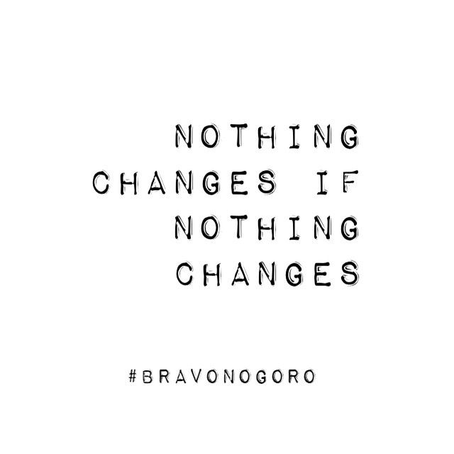 Every New Day Is A New Chance To Change Something Bravonogoro