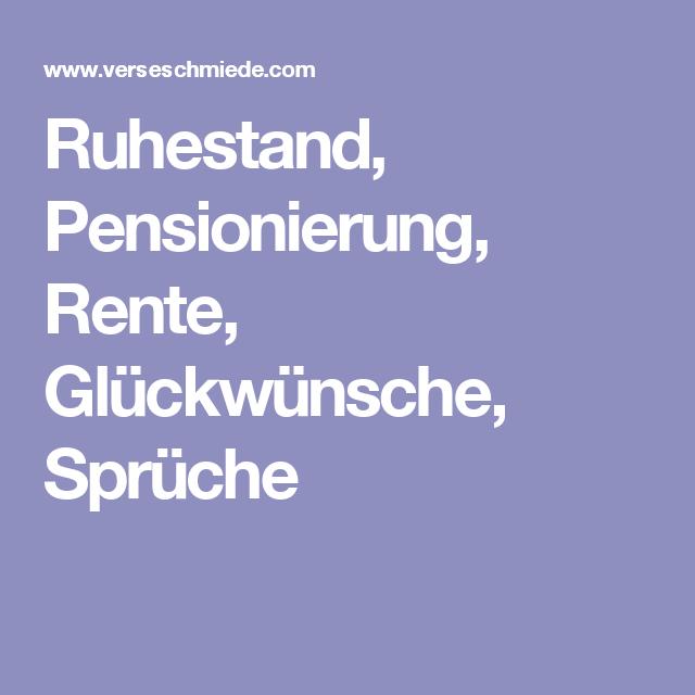 Ruhestand Pensionierung Rente Gluckwunsche Spruche