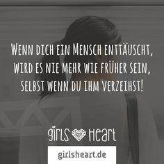 Mehr Spruche Auf Www Girlsheart De Enttauschung Verzeihen Enttauscht Gefuhle