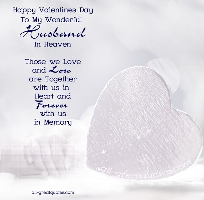 Happy Valentines Day To My Wonderful Husband In Heaven