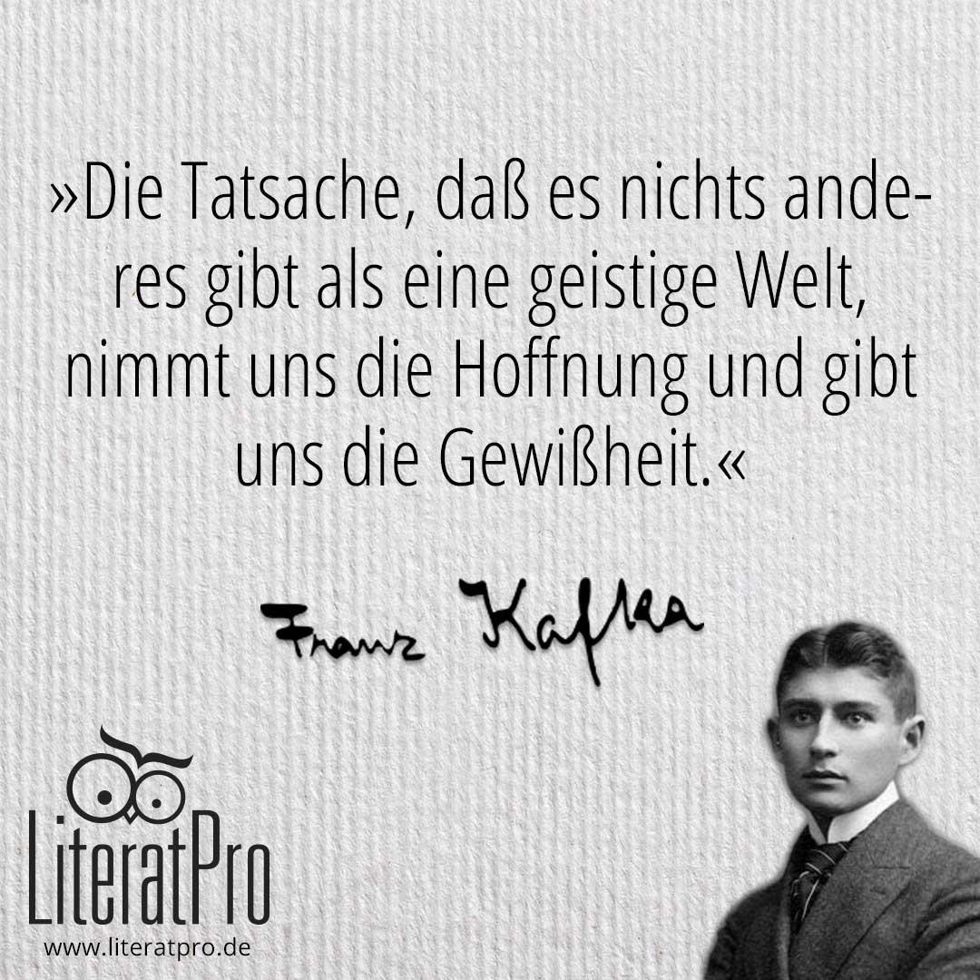 Bild Zeigt Franz Kafka Und Zitat Tatsache Das Es Nichts Anderes Gibt Als Eine