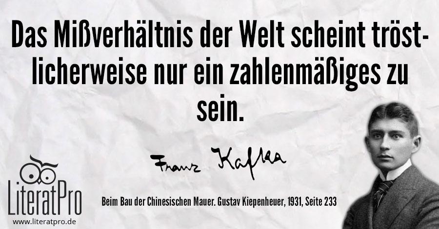 Bild Zeigt Zitat Von Franz Kafka Das Misverhaltnis Der Welt Scheint Trostlicherweise Nur Ein Zahlenmasiges