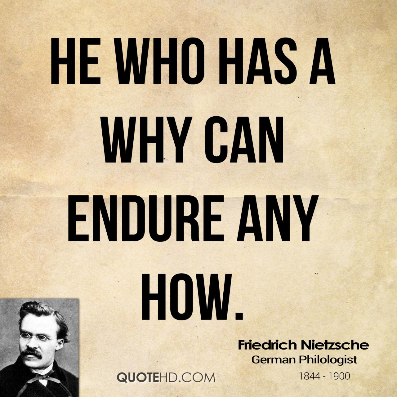 He Who Has A Why Can Endure Any How