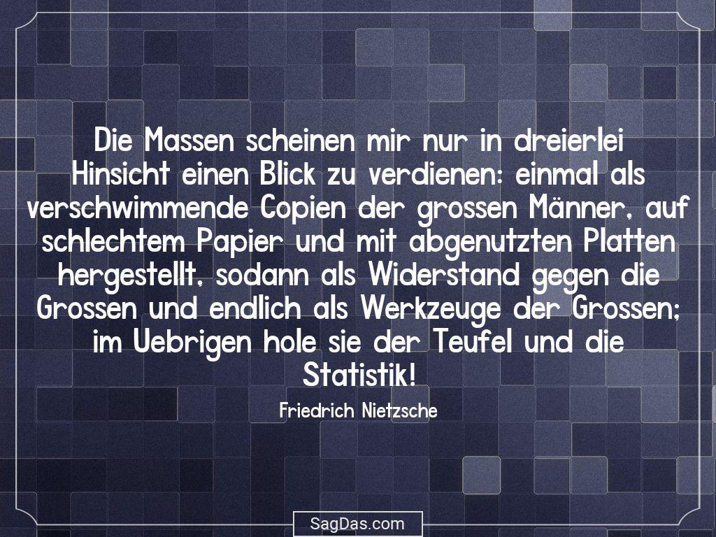 Friedrich Nietzsche Zitat Massen Scheinen Mir Nur