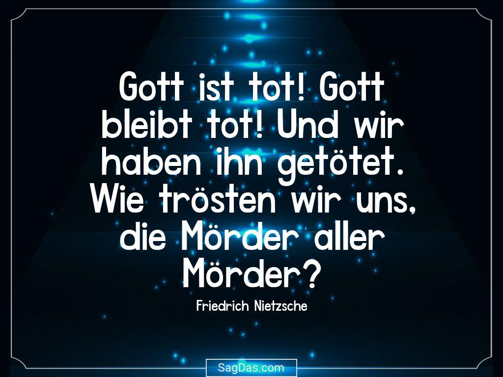 Friedrich Nietzsche Zitat Gott Ist Tot Gott Bleibt Friedrich Nietzsche Zitat Gott Ist Tot Gott Bleibt