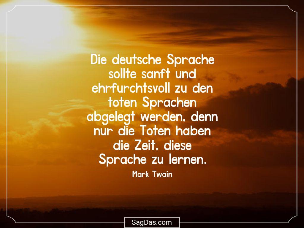 Mark Twain Zitat Deutsche Sprache Sollte Sanft Und