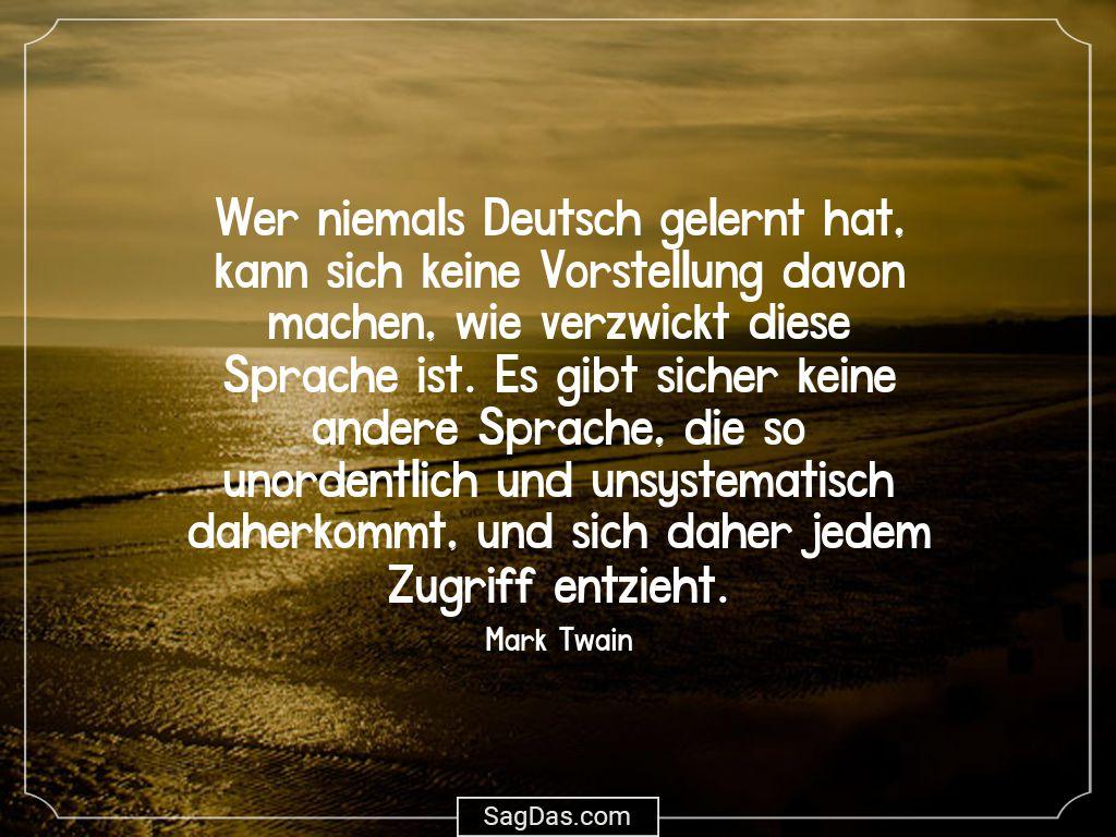Mark Twain Zitat Wer Niemals Deutsch Gelernt Hat Kann