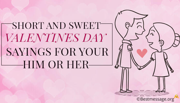Short Sweet Valentines Day Sayings Your Him Or Her Valentines Day Quotes Image Photo