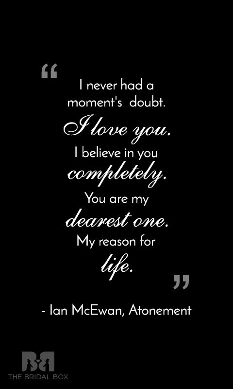 A Timeless Love Quote And One Of The Most Popular Lines From Ian Mcewans Novel Atonement