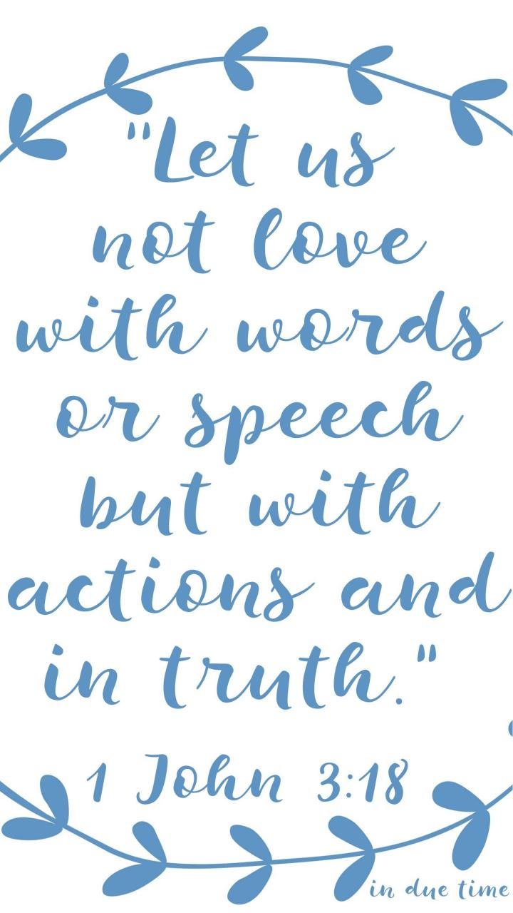 Let Us Not Love With Words Or S Ch But With Actions And In Truth