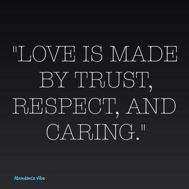 Love Respect Trust Quotes Love Respect Trust