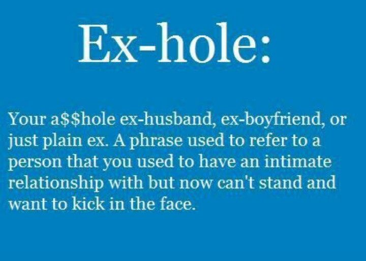 My Ex Husband Is Anhole Memes Bing Images