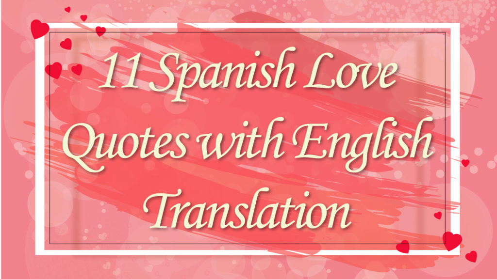 Spanish Love Quotes With English Translations