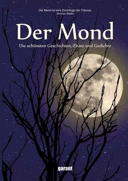 Der Mond Geschichtenzitategedichte Schonsten Geschichten Zitate Und Gedichte