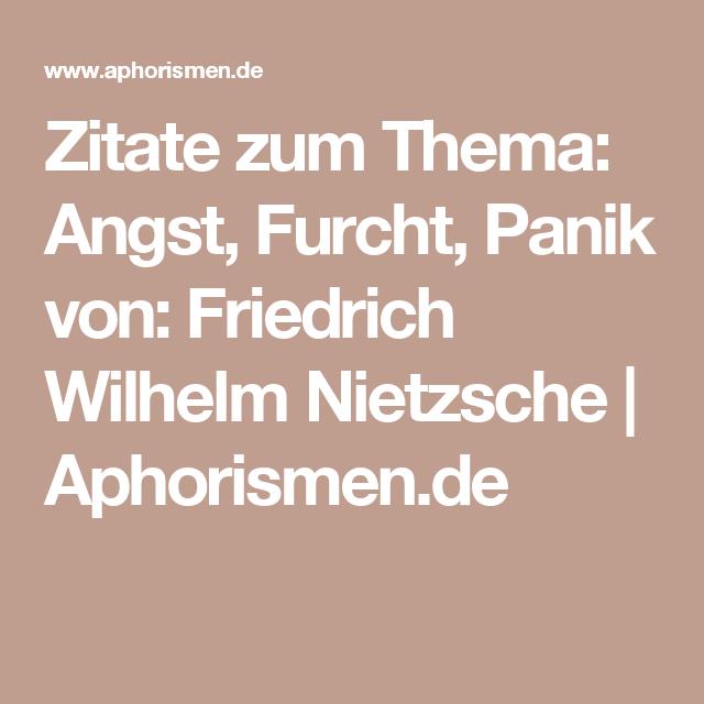 Zitate Zum Thema Angst Furcht Panik Von Friedrich Wilhelm Nietzsche Aphorismen De