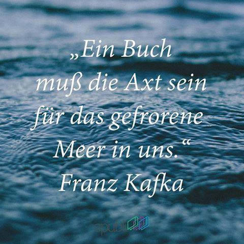 Ein Buch Mus Axt Sein Fur Das Gefrorene Meer In Uns Franz Kafka Lesen Bucher Buchliebe