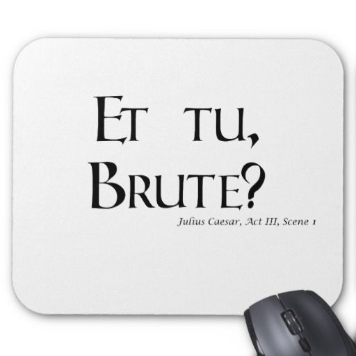This Is One Of Many Famous Quotes From Julius Caesar By William Shakespeare