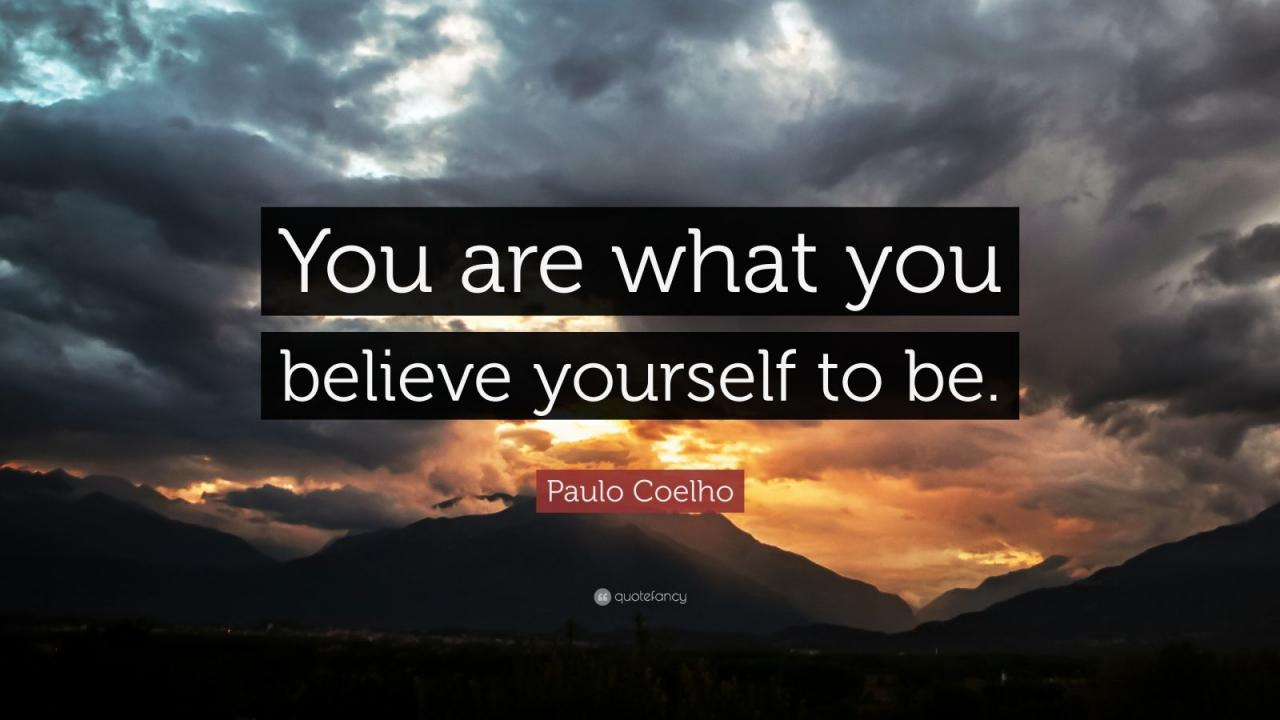 Paulo Coelho Quote You Are What You Believe Yourself To Be