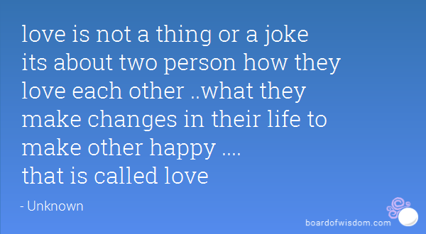 Love Is Not A Thing Or A Joke Its About Two Person How They Love Each