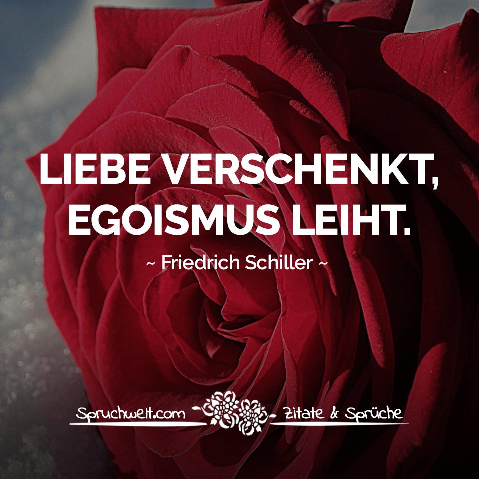 Liebe Verschenkt Egoismus Leiht Friedrich Von Schiller Zitat Zitate Spruche Spruchbilder Deutsch