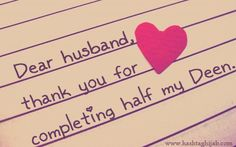 Dear Husband Thank You For Completing Half My Deen Www Hashtaghijab Com