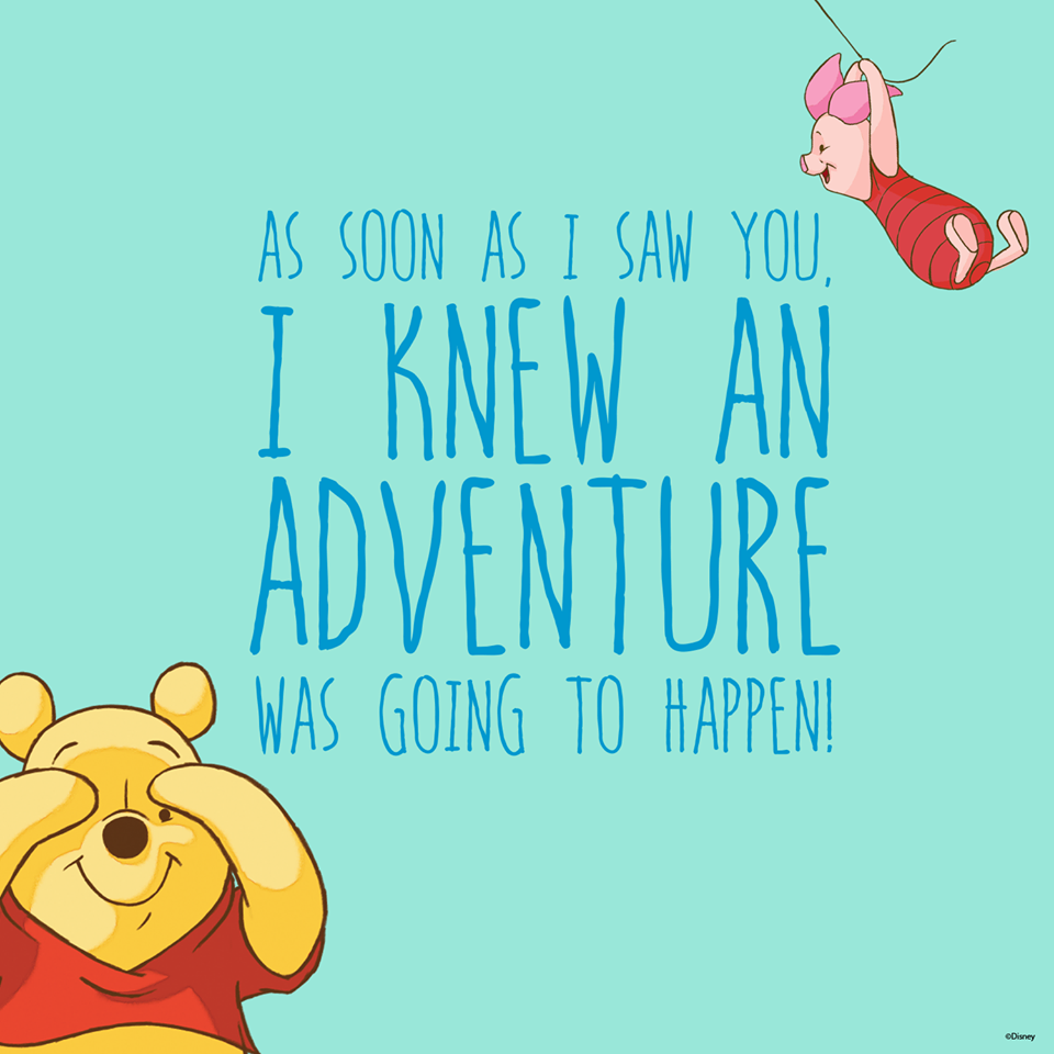 As Soon As I Saw You I Knew An Adventure Was Going To Happen Winnie The Pooh Art To Brighten Up Your Day