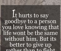 It Hurts To Say Goodbye To A Person You Love