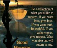 Good Morning Be A Reflection Of What You Would Like To See