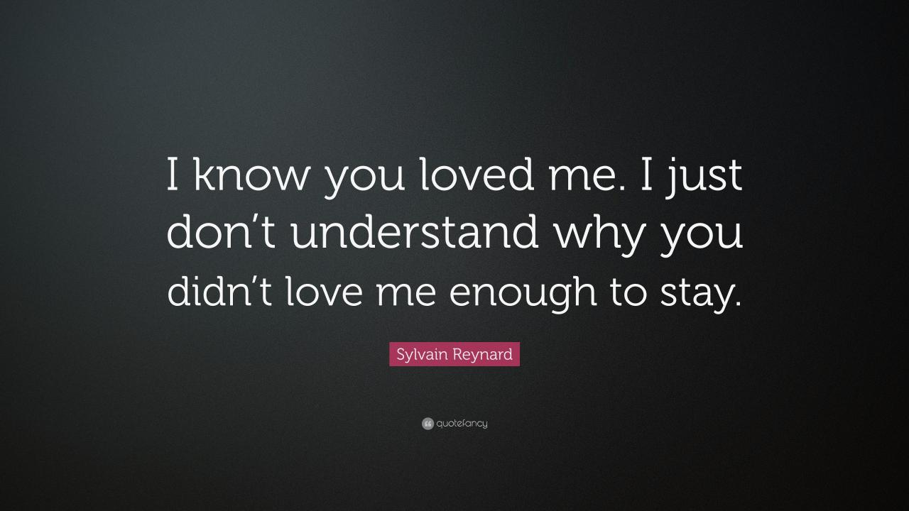 Sylvain Reynard Quote I Know You Loved Me I Just Dont