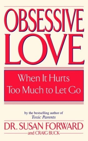 Obsessive Love When It Hurts Too Much To Let Go