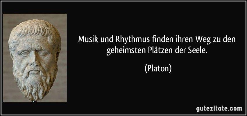 Musik Und Rhythmus Finden Ihren Weg Zu Den Geheimsten Platzen Der Seele Platon