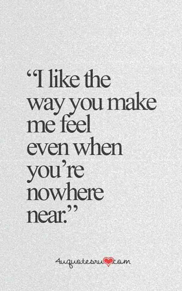 Best I Love You Quotes All Time Love Quotes I Like The Way You Make Me Feel