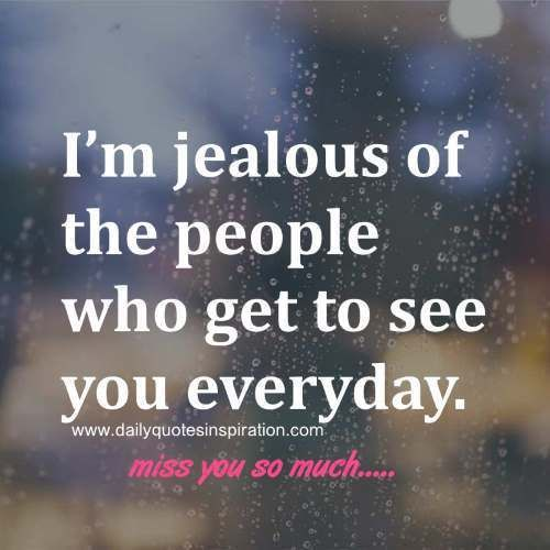 Quotes And Inspiration About Love Quotation Image As The Quote Says Description Long Distance Love Quotes Im Jealous Of The People Who Get To See Y