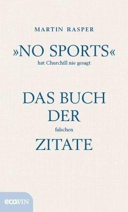 No Sports Hat Churchill Nie Gesagt Von Martin Rasper Buch Bucher De