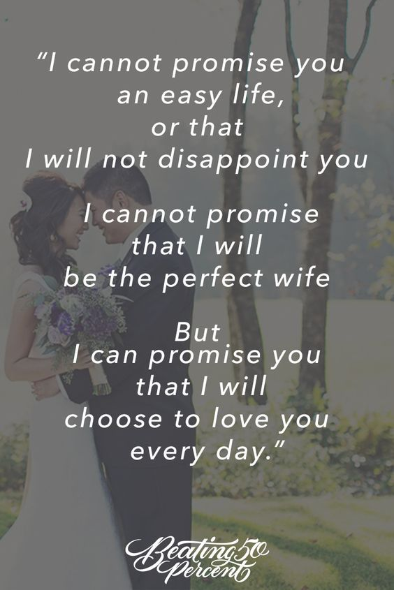 Because Marriage Is A Choice And Choosing To Love Him Is The Only Thing That Will Keep Us Together