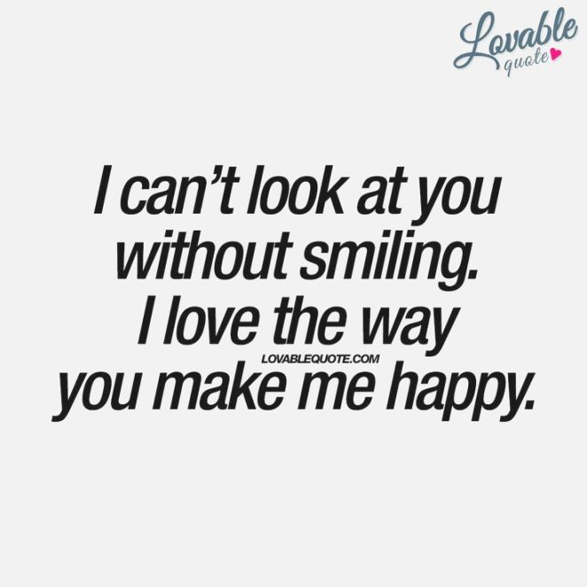 Best Make Me Smile Quotes On Pinterest Your Smile You Make Me Zany