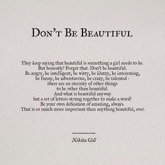 Dont Be Beautiful By Nikita Gill I Just Love It So Much This Is What All The Young Girls And Hustling Women Should Remember