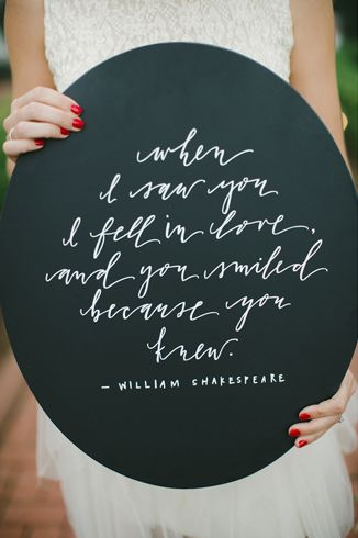 When I Saw You I Fell In Love And You Smiled Because You Knew Not By William Shakespeare We Are So Inspired By Thisigraphed Sign Via Southern