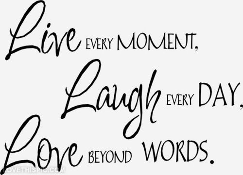 Nice Love Quotes Images Live Love Laugh Quotes And Sayings Pictures Within Live Love Laugh Quotes