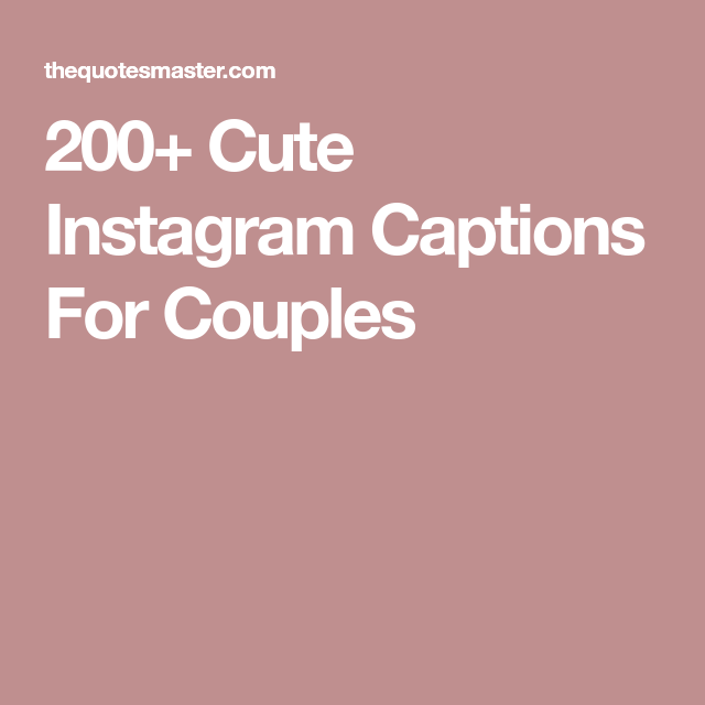 Cute Captions For Couples