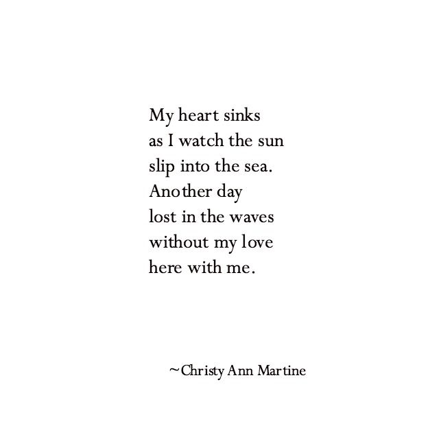 Another Day Without My Love By Christy Ann Martine Sad Love Poems Poetry Quotes