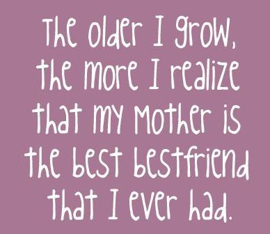Mom U Were The Best Friend I Ever Had U Cant Mum Quotes From Daughtermothers Love