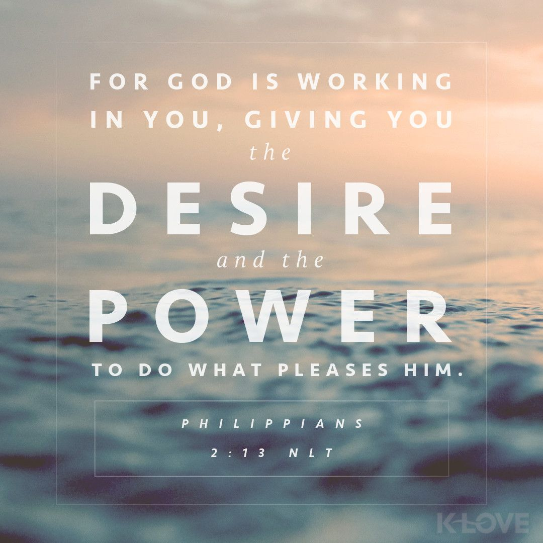 K Love Daily Verse For Is Working In You Giving You The