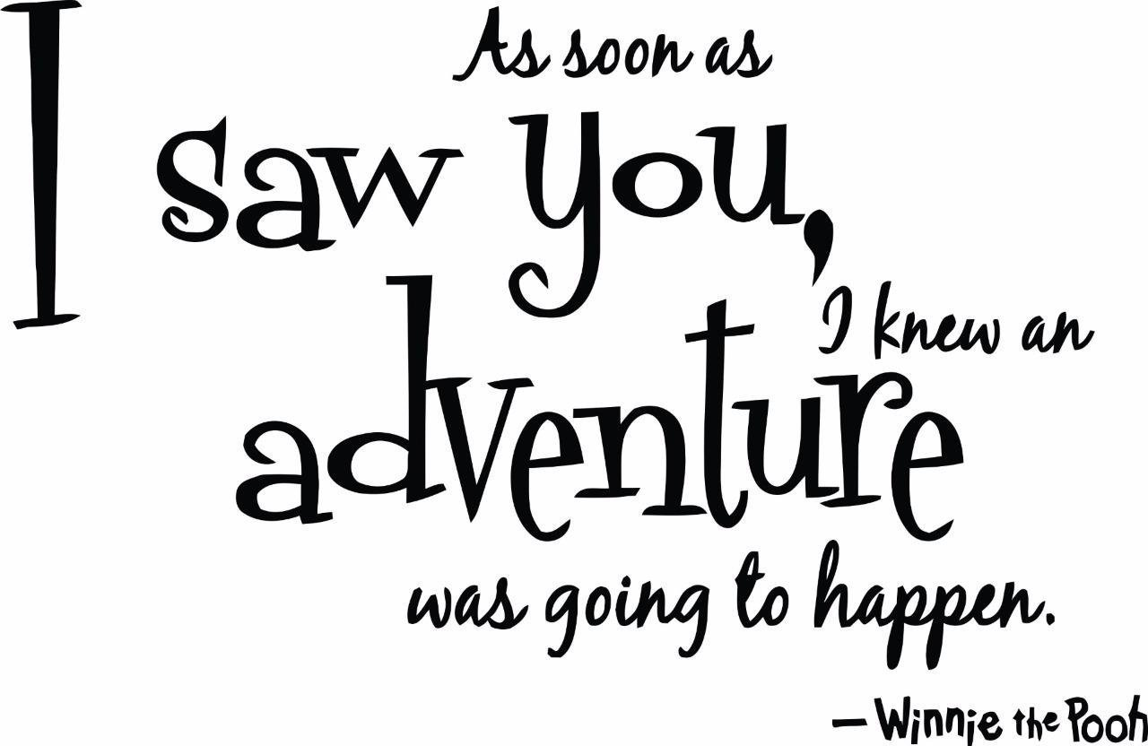As Soon As I Saw You I Knew An Adventure Was Going To Happen Quote Winnie The Pooh Wall Sticker Decal Decor Childrens Bedrooms Boys Girls  Inches