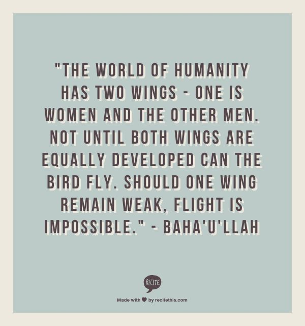 The World Of Humanity Has Two Wings One Is Women And The Other Men Quotes On