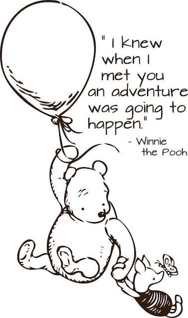 I Knew When I Met You An Adventure Was Going To Happen Winnie The Pooh