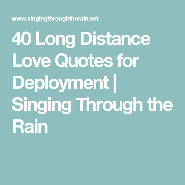 Long Distance Love Quotes For Deployment Singing Through The Rain