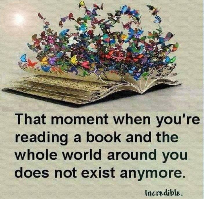 That Moment When Youre Reading A Book And The Whole World Around You Does Not Exist Anymore